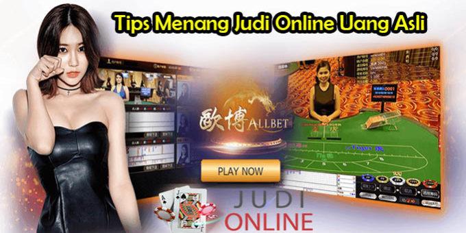 Tips Mudah Menang Judi Online Uang Asli